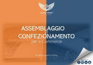 Assemblaggio e Confezionamento Logistica E-Commerce